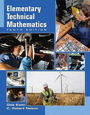 Elementary Technical Mathematics - Ewen, Dale, and Nelson, C Robert