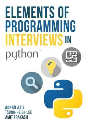 Elements of Programming Interviews in Python: The Insiders' Guide - Lee, Tsung-Hsien, and Prakash, Amit, and Aziz, Adnan