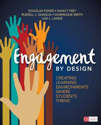 Engagement by Design: Creating Learning Environments Where Students Thrive - Fisher, Douglas, and Frey, Nancy, Dr., and Quaglia, Russell J, Dr.