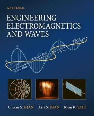 Engineering Electromagnetics and Waves - Inan, Umran, and Inan, Aziz, and Said, Ryan