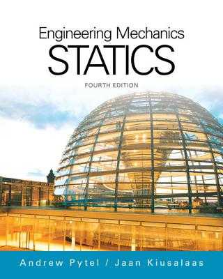 Engineering Mechanics : Statics - Pytel, Andrew, and Kiusalaas, Jaan