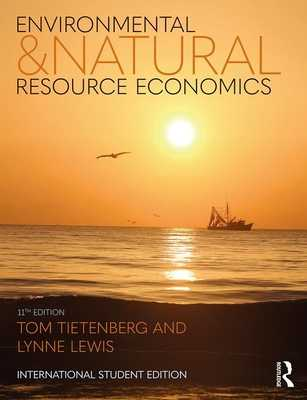 Environmental and Natural Resource Economics - Tietenberg, Thomas H., and Lewis, Lynne