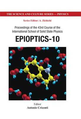 Epioptics-10 - Proceedings of the 43rd Course of the International School of Solid State Physics - Cricenti, Antonio (Editor)