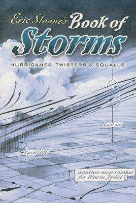 Eric Sloane's Book of Storms: Hurricanes, Twisters and Squalls - Sloane, Eric