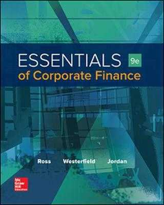 Essentials of Corporate Finance - Ross, Stephen A, Professor, and Westerfield, Randolph W, and Jordan, Bradford D, Professor