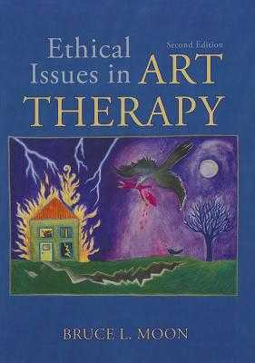 Ethical Issues in Art Therapy - Moon, Bruce L, and Charles C Thomas Publishing (Creator)