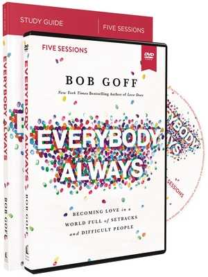 Everybody, Always Study Guide with DVD: Becoming Love in a World Full of Setbacks and Difficult People - Goff, Bob