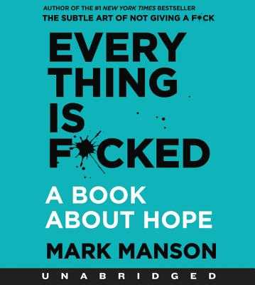 Everything Is F*cked CD: A Book about Hope - Manson, Mark (Read by)
