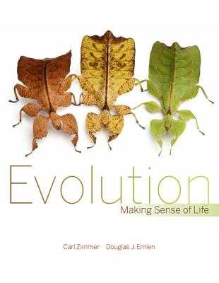 Evolution: Making Sense of Life - Zimmer, Carl, and Emlen, Douglas, Prof.