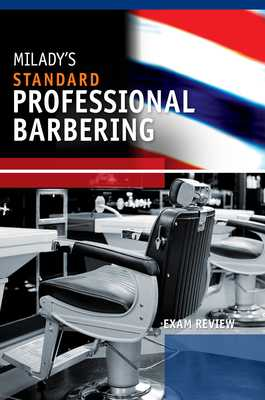 Exam Review for Milady's Standard Professional Barbering - Milady