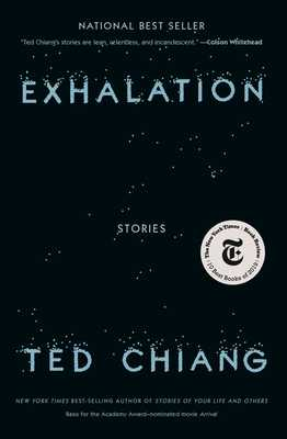 Exhalation: Stories - Chiang, Ted