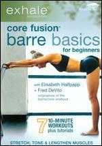 Exhale: Core Fusion - Barre Basics for Beginners -