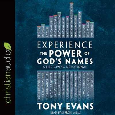 Experience the Power of God's Names: A Life-Giving Devotional - Evans, Tony, and Willis, Mirron (Narrator)