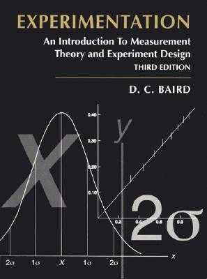 Experimentation: An Introduction to Measurement Theory and Experiment Design - Baird, David C