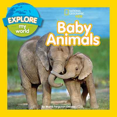 Explore My World Baby Animals - Delano, Marfe Ferguson