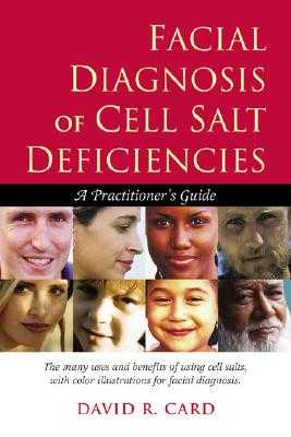 Facial Diagnosis of Cell Salt - Card, David R