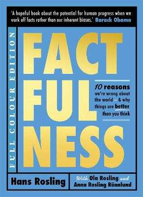 Factfulness (Illustrated) - Rosling, Hans, and Rosling, Ola, and Ronnlund, Anna Rosling