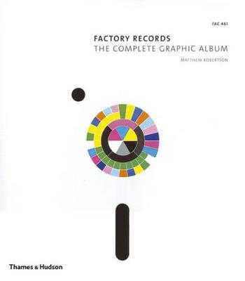 Factory Records: The Complete Graphic Album - Robertson, Matthew