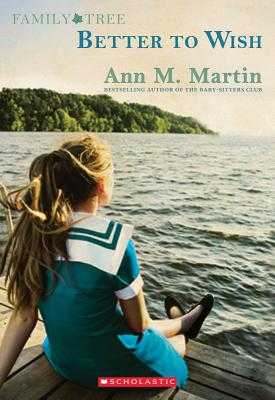Family Tree Book One: Better to Wish - Martin, Ann M