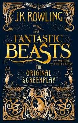 Fantastic Beasts and Where to Find Them: The Original Screenplay - Rowling, J.K.