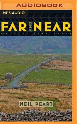 Far and Near: On Days Like These - Peart, Neil, and Sutherland, Brian (Read by)