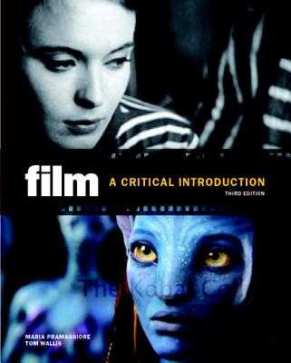 Film: A Critical Introduction - Pramaggiore, Maria, and Wallis, Tom