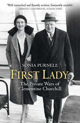 First Lady: The Life and Wars of Clementine Churchill - Purnell, Sonia