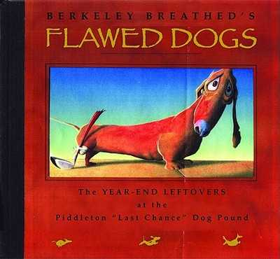 "Flawed Dogs: The Year-End Leftovers at the Piddleton ""Last Chance"" Dog Pound - Breathed, Berkeley"