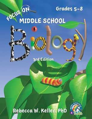 Focus On Middle School Biology Student Textbook, 3rd Edition (softcover) - Keller, Phd Rebecca W
