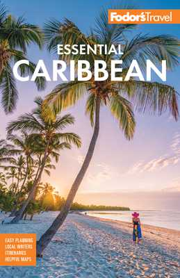 Fodor's Essential Caribbean - Fodor's Travel Guides