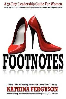 Footnotes - A 31-Day Leadership Guide for Women - Ferguson, Katrina, and Brown, Les (Foreword by)