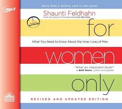 For Women Only, Revised and Updated Edition: What You Need to Know about the Inner Lives of Men - Feldhahn, Shaunti (Narrator)