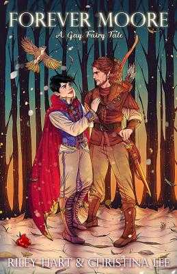 Forever Moore: A Gay Fairy Tale - Hart, Riley, and Lee, Christina