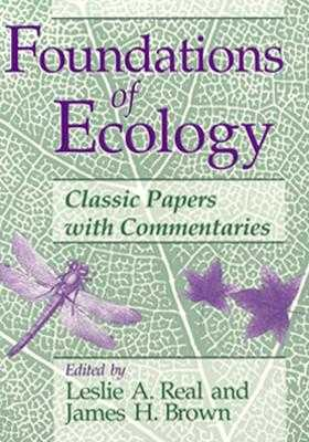 Foundations of Ecology: Classic Papers with Commentaries - Real, Leslie A (Editor), and Brown, James H (Editor)