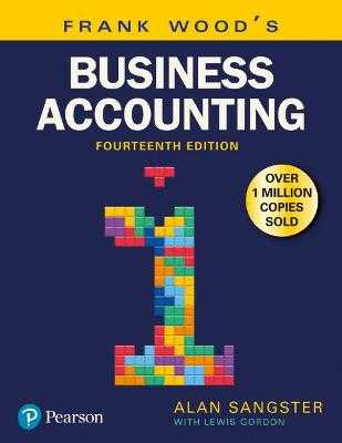 Frank Wood's Business Accounting Volume 1 - Sangster, Alan, and Wood, Frank