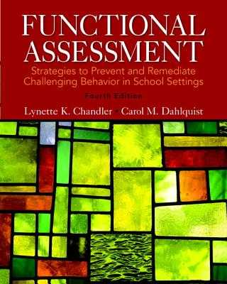 Functional Assessment: Strategies to Prevent and Remediate Challenging Behavior in School Settings, Loose-Leaf Version - Chandler, Lynette K, and Dahlquist, Carol M