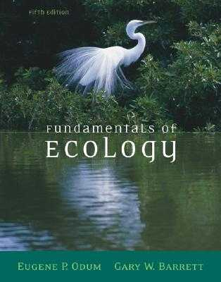 Fundamentals of Ecology - Odum, Eugene, and Barrett, Gary W, and Brewer, Richard