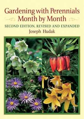 Gardening with Perennials Month by Month - Hudak, Joseph