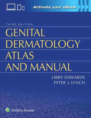 Genital Dermatology Atlas and Manual - Edwards, Libby, Dr., and Lynch, Peter, Dr.