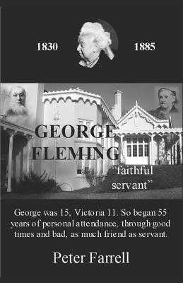 George Fleming 'faithful Servant' - Farrell, Jeremy (Photographer), and Farrell, Peter
