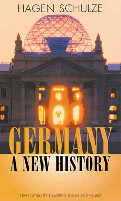 Germany: A New History - Schulze, Hagen, and Schneider, Deborah Lucas (Translated by)