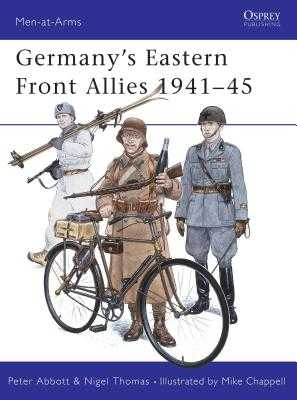 Germany's Eastern Front Allies 1941-45 - Abbott, Peter, and Chappell, Mike (Illustrator)