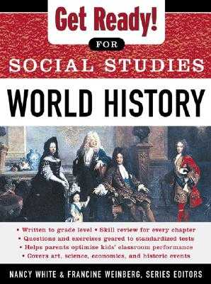Get Ready! for Social Studies: World History - White, Nancy, and Weinberg, Francine