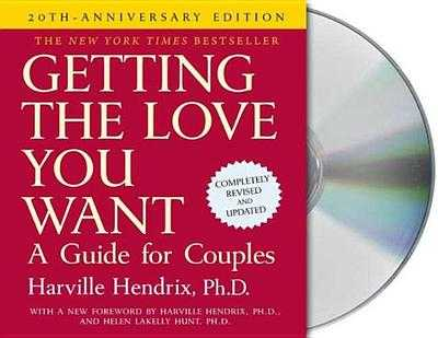 Getting the Love You Want: A Guide for Couples: Second Edition - Hendrix, Harville, PH D, and Garrett, Jack (Read by)