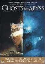 Ghosts of the Abyss [2 Discs] - James Cameron