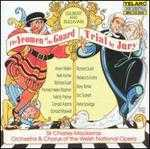 Gilbert & Sullivan: The Yeomen of the Guard; Trial by Jury