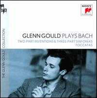 Glenn Gould Plays Bach: Two-Part Inventions; Three-Part Sinfonias; Toccatas - Glenn Gould (piano)