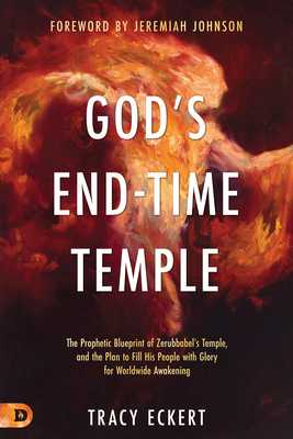 God's End-Time Temple - Eckert, Tracy