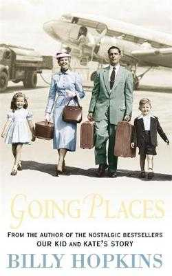 Going Places (The Hopkins Family Saga, Book 5): An endearing account of bringing up a family in the 1950s - Hopkins, Billy