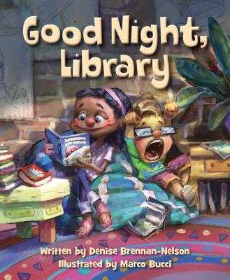 Good Night, Library - Brennan-Nelson, Denise, and Bucci, Marco